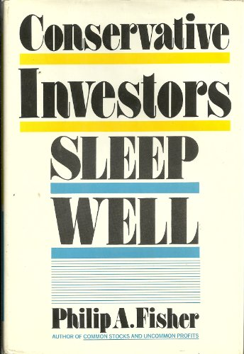 Conservative Investors Sleep Well - Philip A. Fisher