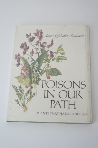 Poisons in Our Path: Plants That Harm and Heal - Anne O. Dowden