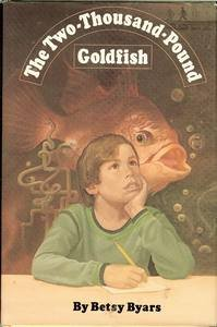 The two-thousand-pound goldfish - Betsy Cromer Byars