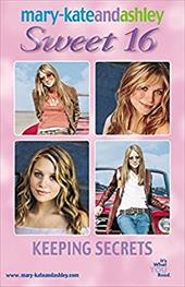 Mary-Kate & Ashley Sweet 16 #10: Keeping Secrets (Mary-Kate and Ashley Sweet 16)