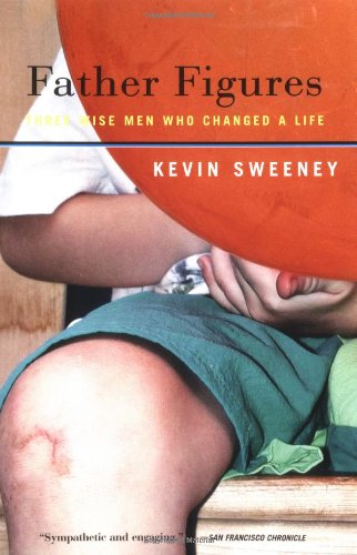 Father Figures: Three Wise Men Who Changed a Life - Kevin J. Sweeney