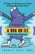 A Hog on Ice: & Other Curious Expressions
