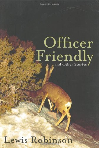 Officer Friendly and Other Stories - Lewis Robinson
