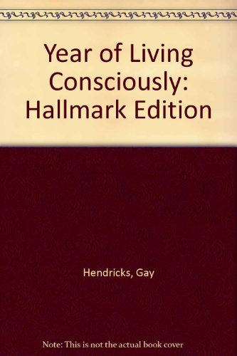 Year of Living Consciously - Hallmark edition - Gay Hendricks