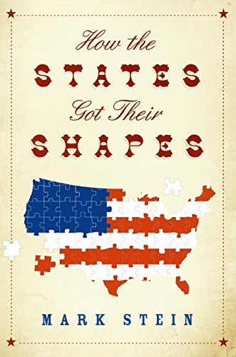How the States Got Their Shapes - Stein, Mark