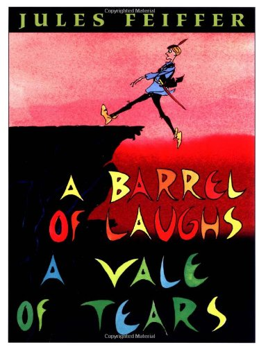 A Barrel of Laughs, A Vale of Tears - Feiffer, Jules