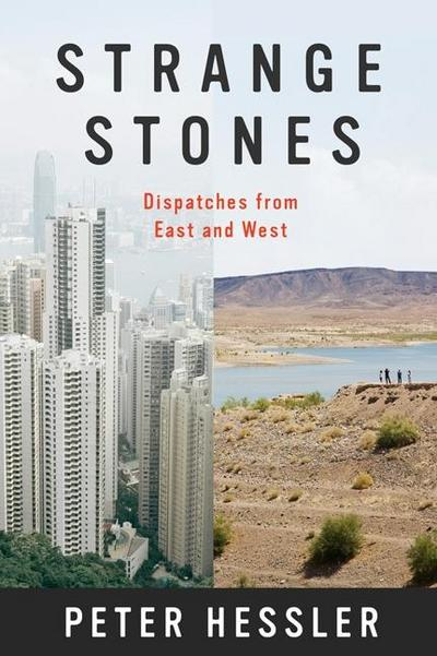 Strange Stones : Dispatches from East and West - Peter Hessler
