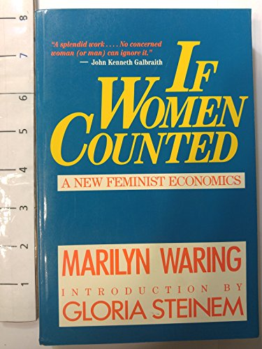 If Women Counted : A New Feminist Economics - Marilyn Waring