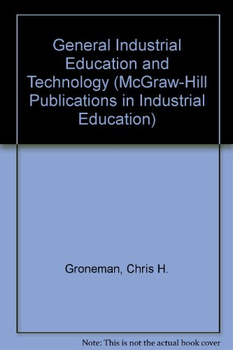 General Industrial Education and Technology - Chris H. Groneman; John L. Feirer