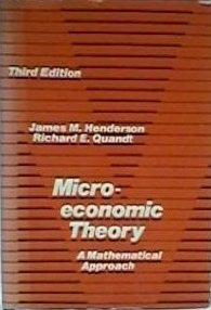 Microeconomic Theory: A Mathematical Approach (Economics handbook series) - James Mitchell Henderson, Richard E. Quandt