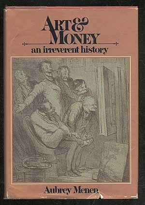 Art and Money: An Irreverent History - Aubrey Menen