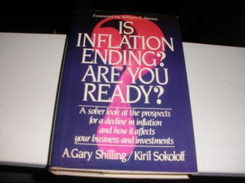 Is Inflation Ending: Are You Ready? - A. Gary Shilling; Kiril Sokoloff