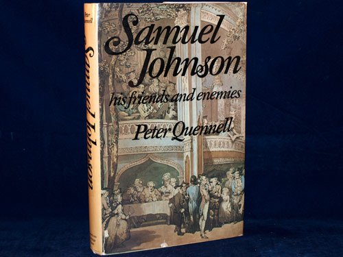 Samuel Johnson; his friends and enemies - Peter Quennell