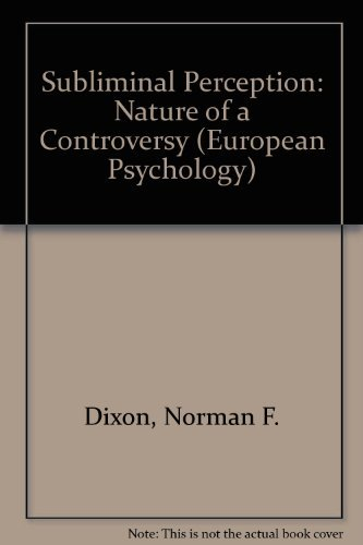 Subliminal Perception: The nature of a controversy (European Psychology) - Norman F. Dixon