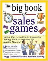 The Big Book of Sales Games: Quick, Fun Activities for Improving Selling Skills or Livening Up a Sales Meeting (Big Book of Business Games)