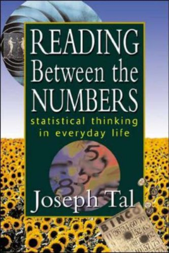 Reading Between the Numbers: Statistical Thinking in Everyday Life - Joseph Tal