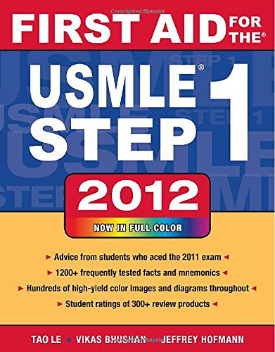 First Aid for the USMLE Step 1 2012 (First Aid USMLE) - Tao Le; Vikas Bhushan; Jeffrey Hofmann