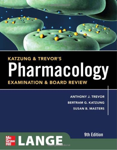 Katzung  &  Trevor's Pharmacology Examination and Board Review, Ninth Edition (McGraw-Hill Specialty Board Review) - Anthony Trevor; Bertram Katzung; Susan Masters