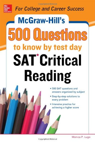 McGraw-Hill's 500 SAT Critical Reading Questions to Know by Test Day (Mcgraw Hill's 500 Questions to Know By Test Day) - Cynthia Johnson