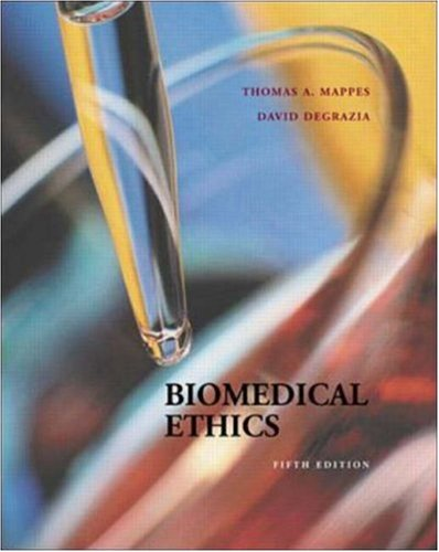 Biomedical Ethics - Thomas A Mappes; David DeGrazia