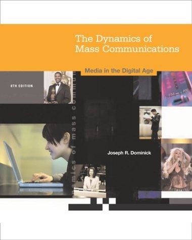Dynamics of Mass Communication: Media in the Digital Age with Media World CD ROM and PowerWeb - Joseph R Dominick