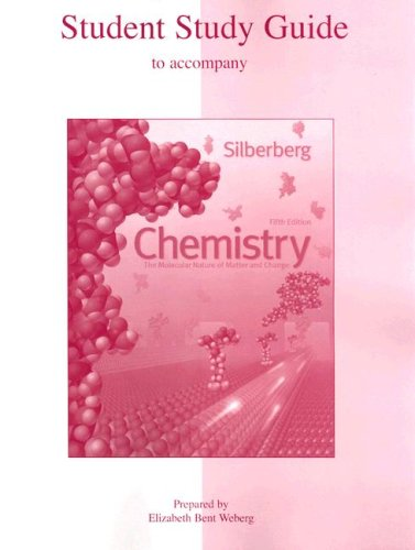 Student Study Guide to accompany Chemistry: The Molecular Nature of Matter and Change - Martin Silberberg
