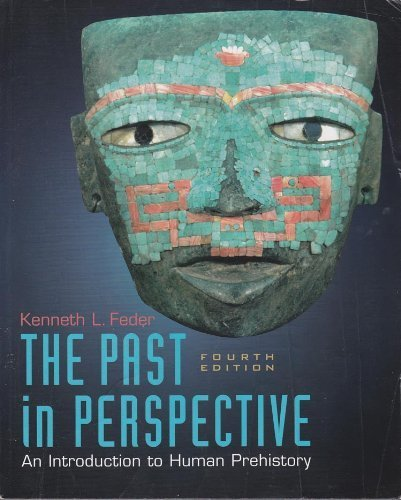 The Past in Perspective: An Introduction to Human Prehistory - Kenneth L. Feder