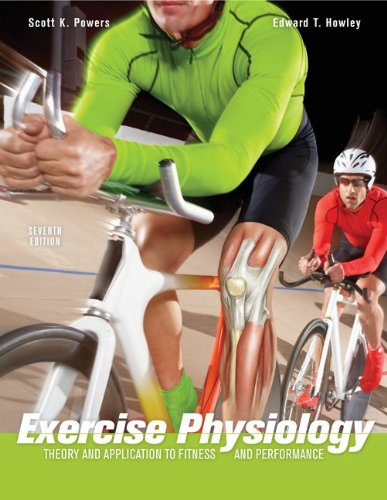 Exercise Physiology: Theory and Application to Fitness and Performance - Powers, Scott; Howley, Edward