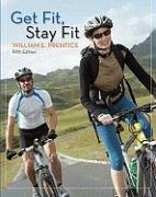 Get Fit, Stay Fit - Prentice, William E.