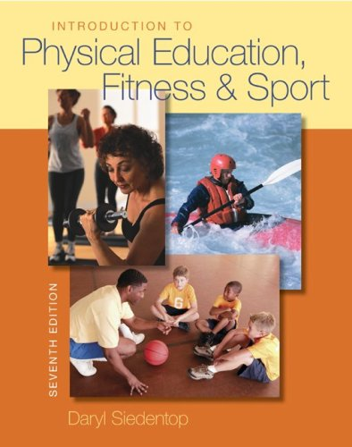 Introduction to Physical Education, Fitness, and Sport - Siedentop, Daryl