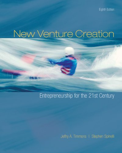 New Venture Creation: Entrepreneurship for the 21st Century, 8th Edition - Jeffry Timmons, Stephen Spinelli