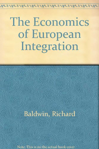 The Economics of European Integration - Richard Baldwin