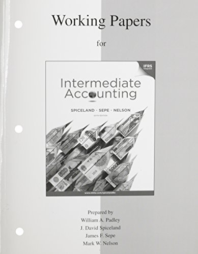 Working Papers to accompany Intermediate Accounting - J. David Spiceland; James Sepe; Mark Nelson