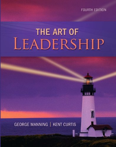 The Art of Leadership - George Manning; Kent Curtis