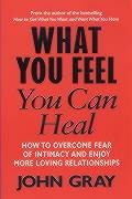 What You Feel You Can Heal
