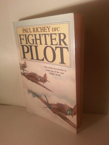 FIGHTER PILOT. a Personal Record of the Campaign in France. 1939-1940. Edited By Diana Richey. - Richey, Paul.