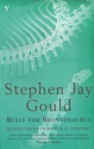 Bully for Brontosaurus - Stephen Jay Gould