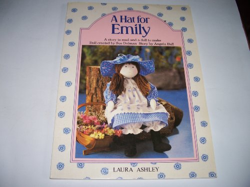 A Hat for Emily A Story to Read and a Doll to Make - Bull, Angela & Dolman, Sue