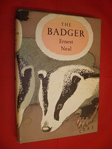 The Badger : A New Naturalist Monograph - Neal, Ernest G.