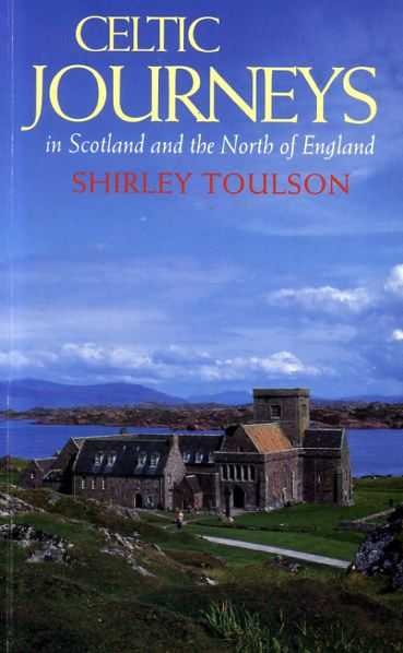 CELTIC JOURNEY'S in Scotland and the North of England - Toulson, Shirley