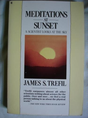 Meditations at Sunset: A Scientist Looks at the Sky (1st Edition) - James Trefil