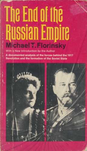 End of the Russian Empire - Michael T. Florinsky