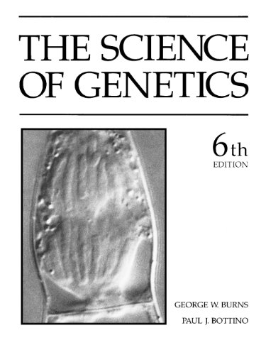 The Science of Genetics (6th Edition) - George W. Burns; Paul Bottino