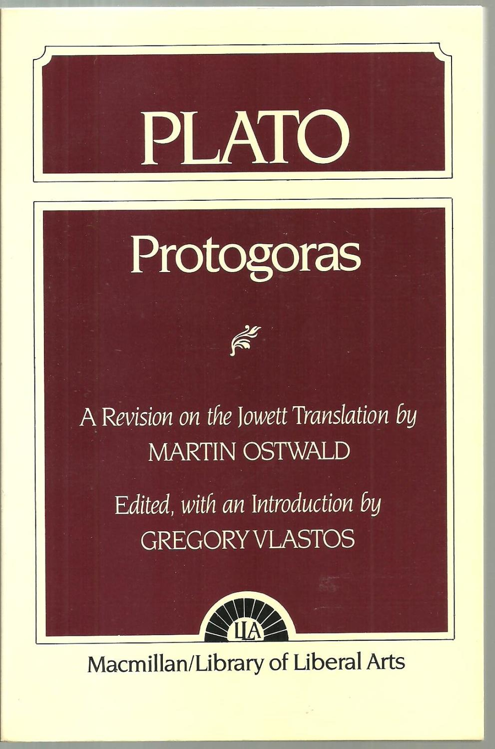 Protogoras: Plato, A Revision on the Jowett Translation by Martin Ostwald - Edited, with an introduction by Gregory Vlastos