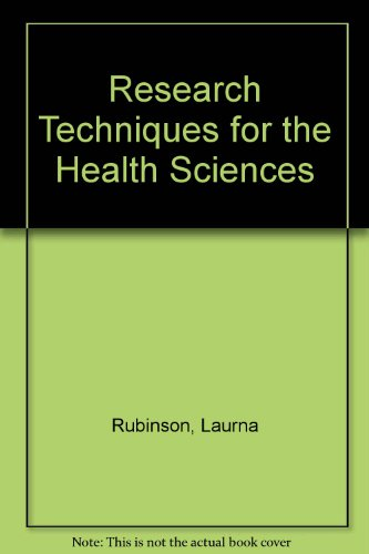 Research Techniques for the Health Sciences - Laurna Rubinson