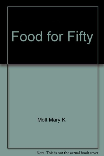 Food for Fifty - Grace Shugart, Maxine Wilson, Mary K. Molt