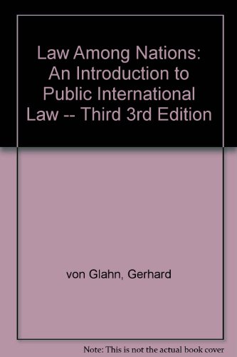 Law among nations: An introduction to public international law - Gerhard Von Glahn