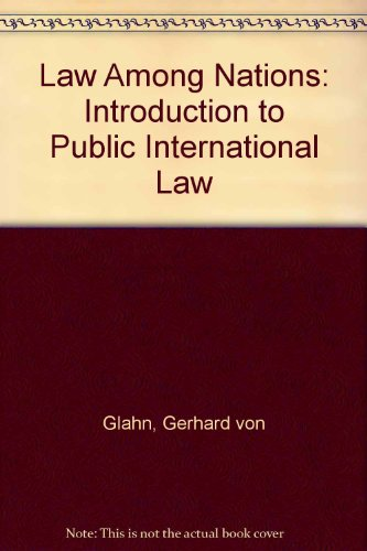 Law Among Nations: Introduction to Public International Law - Gerhard von Glahn