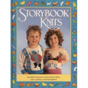 Storybook Knits - Amy Carroll; Denise Brown