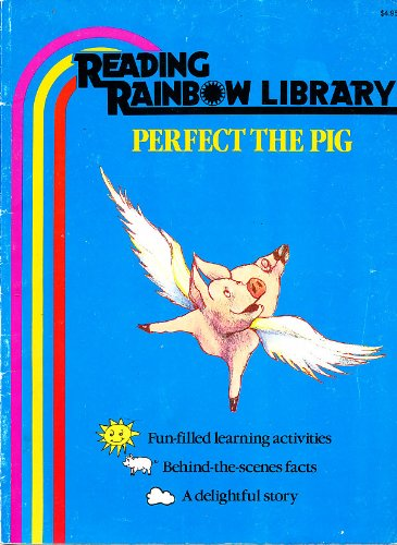 Perfect the Pig (Reading Rainbow Library) with Fun-filled learning activities and Behind-the-Scenes Facts - Susan Jeschke